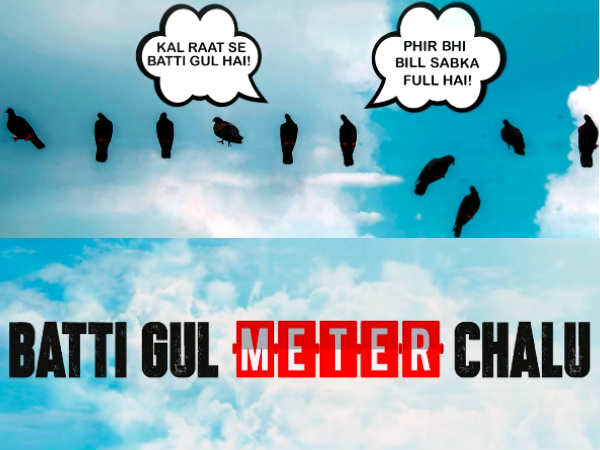 Film Batti Gul Meter Chalu to release on 31st August 2018